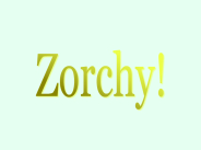 zorchy